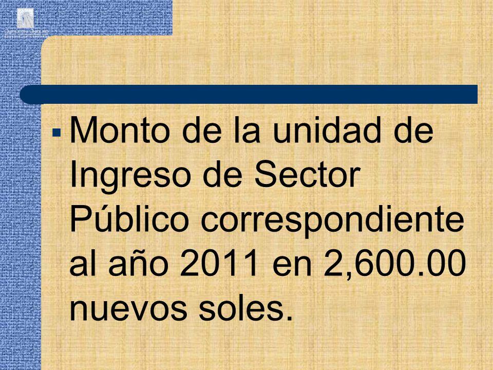 Monto de la unidad de Ingreso de Sector Público correspondiente al año 2011 en 2,600.00 nuevos soles.