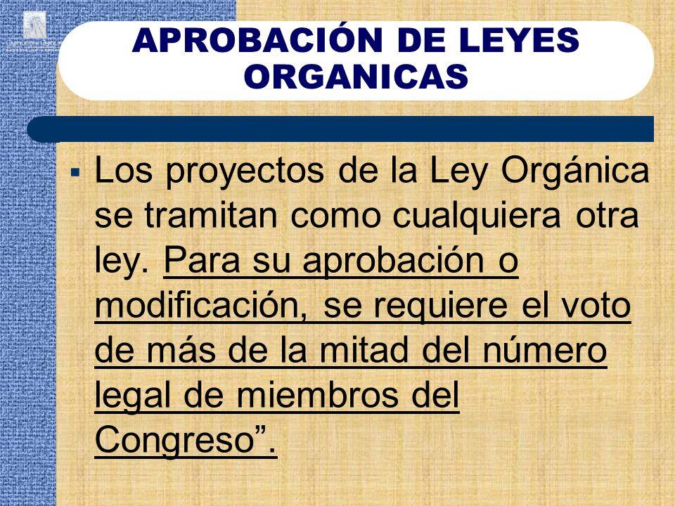 APROBACIÓN DE LEYES ORGANICAS