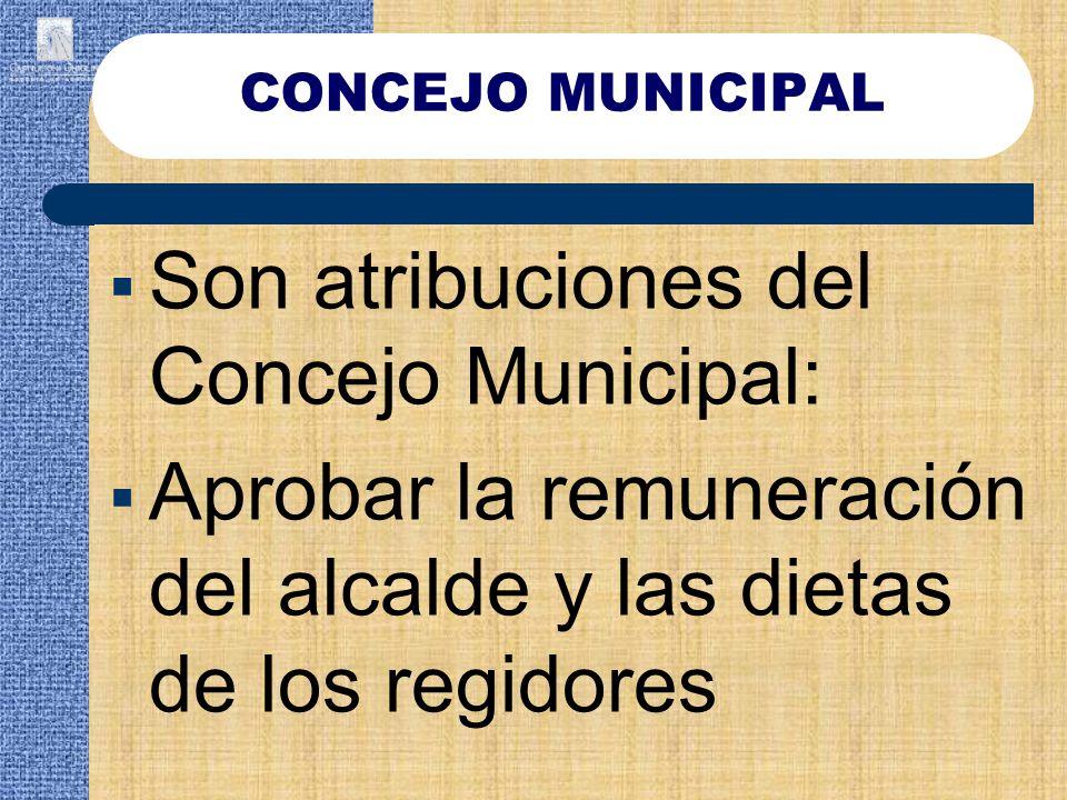 Son atribuciones del Concejo Municipal: