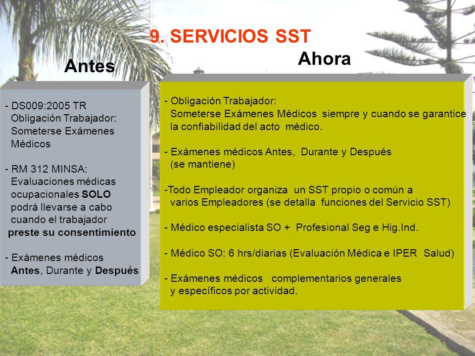 9. SERVICIOS SST Ahora Antes Obligación Trabajador: DS009:2005 TR