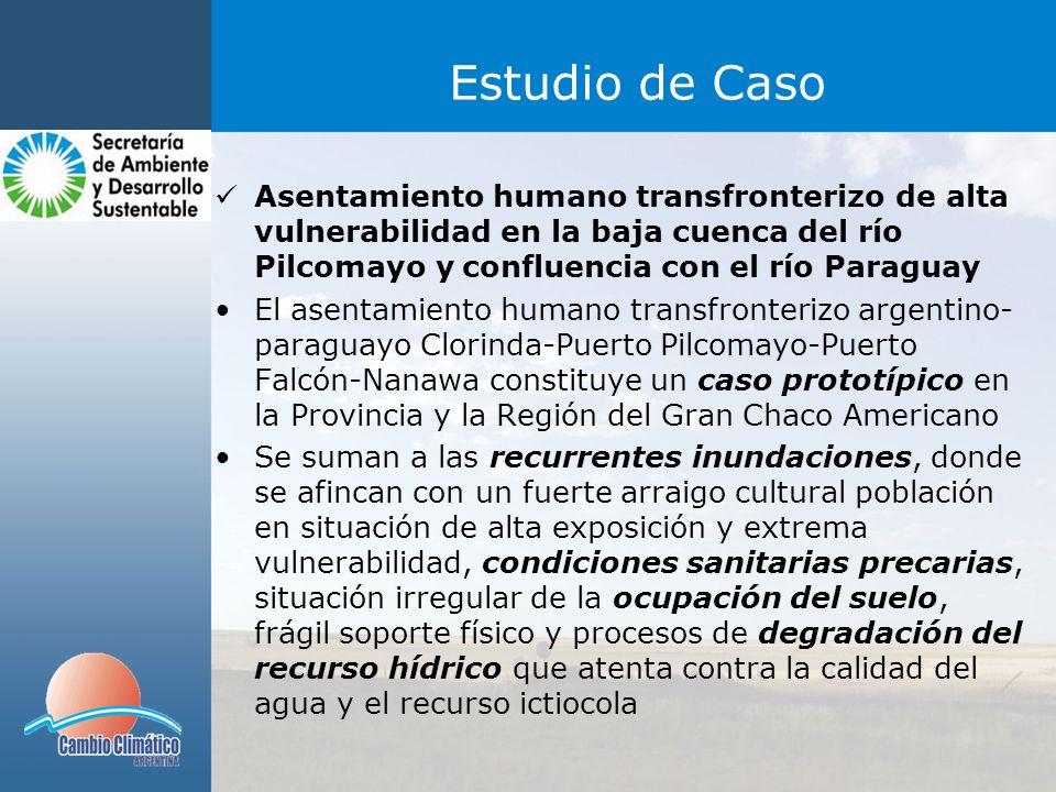 Estudio de Caso Asentamiento humano transfronterizo de alta vulnerabilidad en la baja cuenca del río Pilcomayo y confluencia con el río Paraguay.