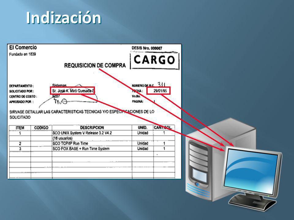 Indización Se establece la Identificación y los atributos para cada documento, para su posterior consulta y/o recuperación.