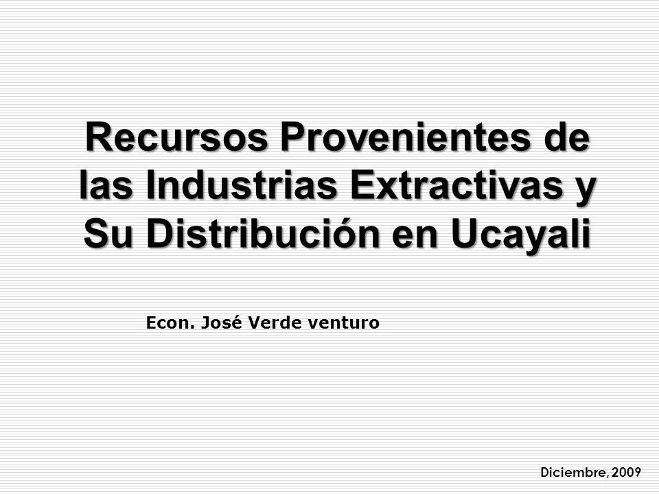 Recursos Provenientes de las Industrias Extractivas y Su Distribución en Ucayali