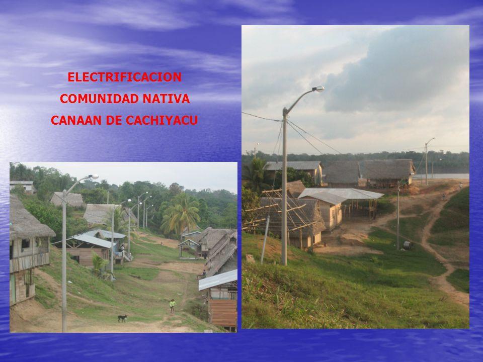 ELECTRIFICACION COMUNIDAD NATIVA CANAAN DE CACHIYACU