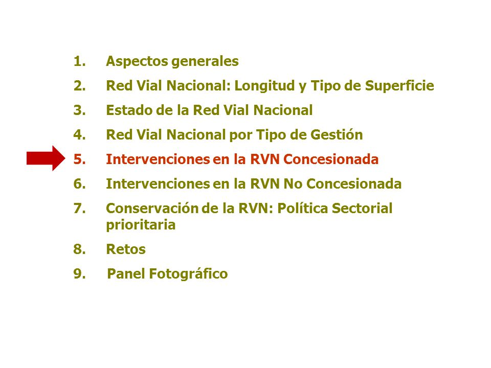 Aspectos generales Red Vial Nacional: Longitud y Tipo de Superficie. Estado de la Red Vial Nacional.