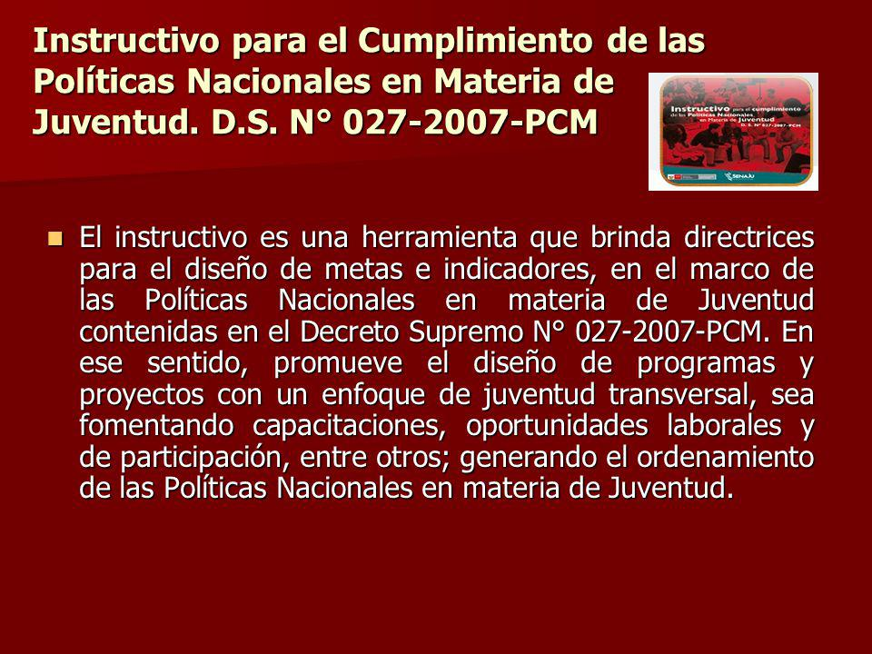 Instructivo para el Cumplimiento de las Políticas Nacionales en Materia de Juventud. D.S. N° 027-2007-PCM