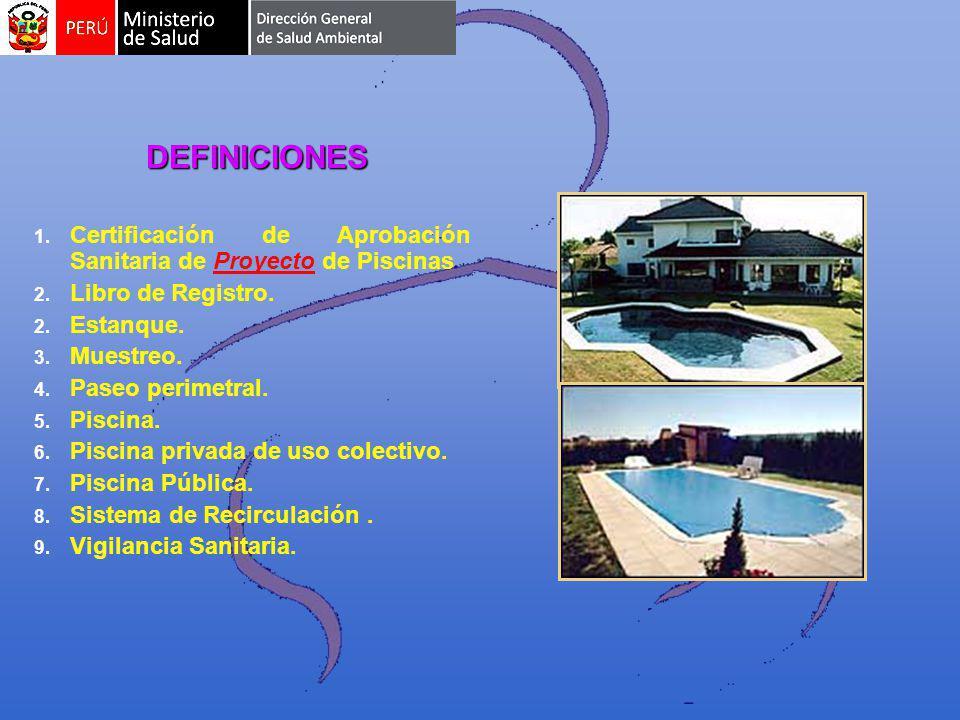 DEFINICIONES Certificación de Aprobación Sanitaria de Proyecto de Piscinas. Libro de Registro. Estanque.