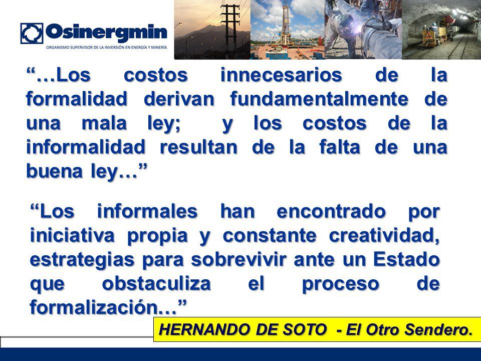 …Los costos innecesarios de la formalidad derivan fundamentalmente de una mala ley; y los costos de la informalidad resultan de la falta de una buena ley…