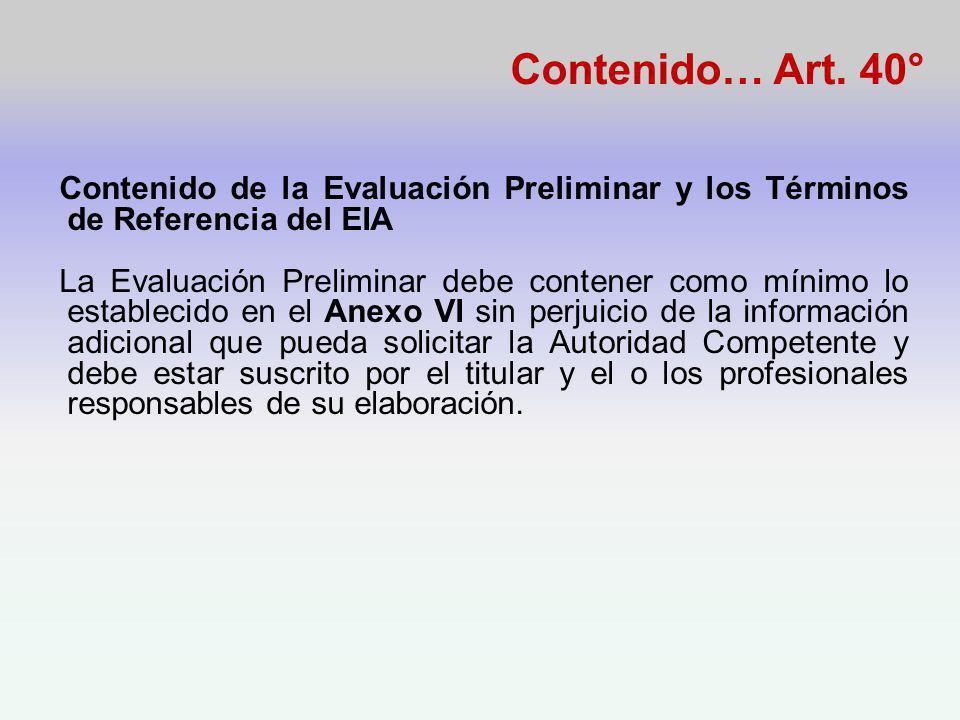 Contenido… Art. 40° Contenido de la Evaluación Preliminar y los Términos de Referencia del EIA.