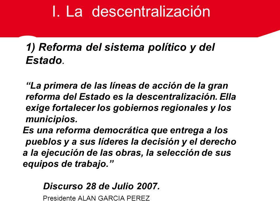 La descentralización 1) Reforma del sistema político y del Estado.