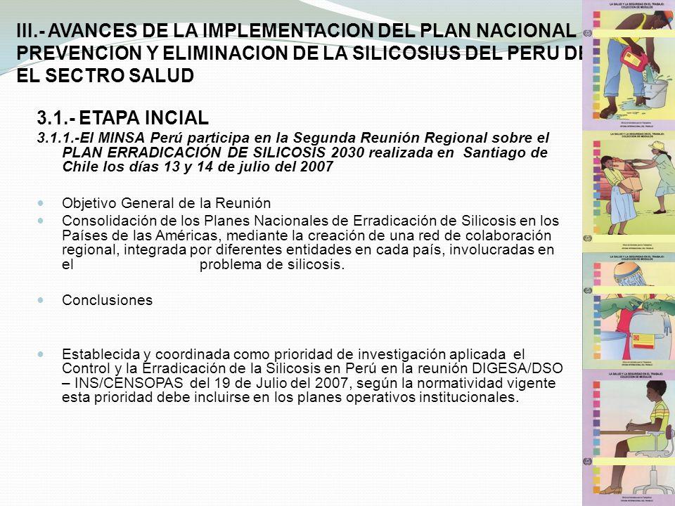 III.- AVANCES DE LA IMPLEMENTACION DEL PLAN NACIONAL DE PREVENCION Y ELIMINACION DE LA SILICOSIUS DEL PERU DESDE EL SECTRO SALUD