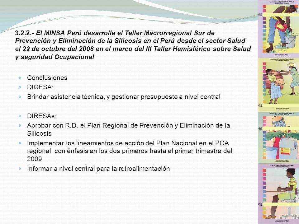 3.2.2.- El MINSA Perú desarrolla el Taller Macrorregional Sur de Prevención y Eliminación de la Silicosis en el Perú desde el sector Salud el 22 de octubre del 2008 en el marco del III Taller Hemisférico sobre Salud y seguridad Ocupacional