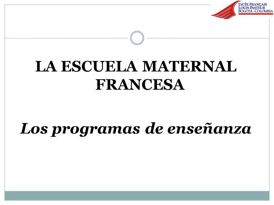 LA ESCUELA MATERNAL FRANCESA Los programas de enseñanza
