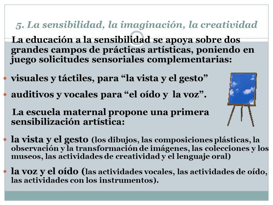 5. La sensibilidad, la imaginación, la creatividad