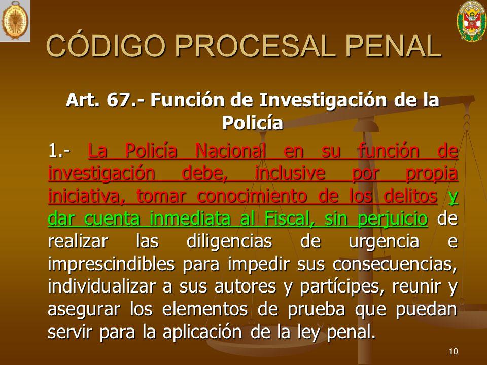 Art. 67.- Función de Investigación de la Policía