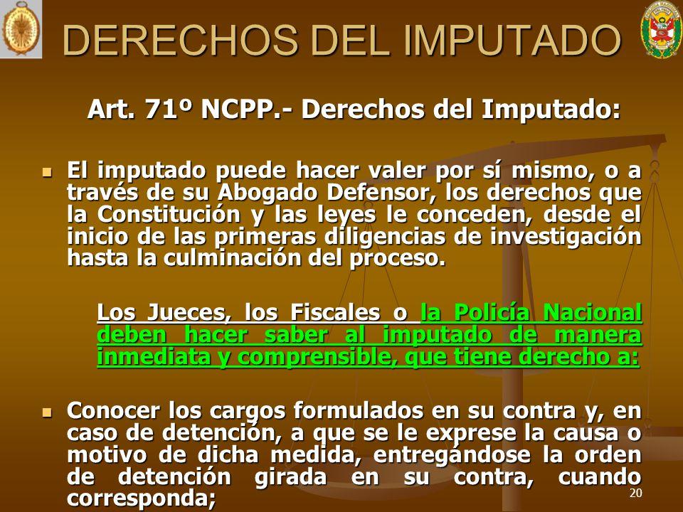 Art. 71º NCPP.- Derechos del Imputado: