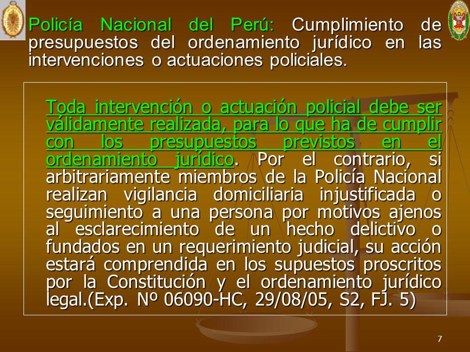 Policía Nacional del Perú: Cumplimiento de presupuestos del ordenamiento jurídico en las intervenciones o actuaciones policiales.