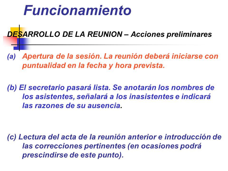 Funcionamiento DESARROLLO DE LA REUNION – Acciones preliminares