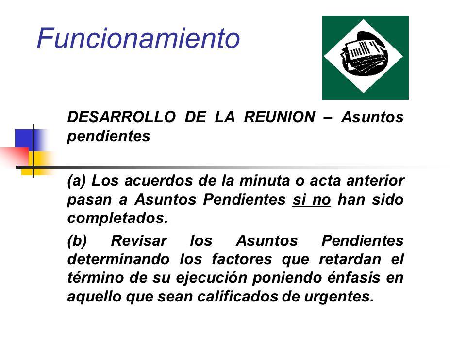 Funcionamiento DESARROLLO DE LA REUNION – Asuntos pendientes