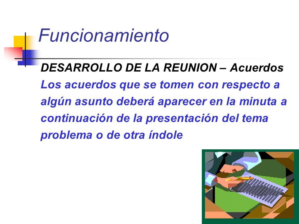 Funcionamiento DESARROLLO DE LA REUNION – Acuerdos