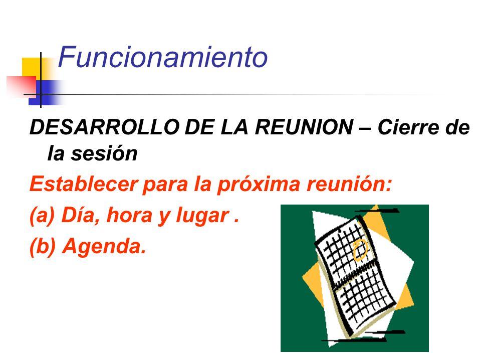 Funcionamiento DESARROLLO DE LA REUNION – Cierre de la sesión