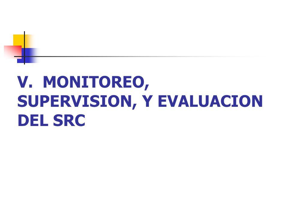 V. MONITOREO, SUPERVISION, Y EVALUACION DEL SRC
