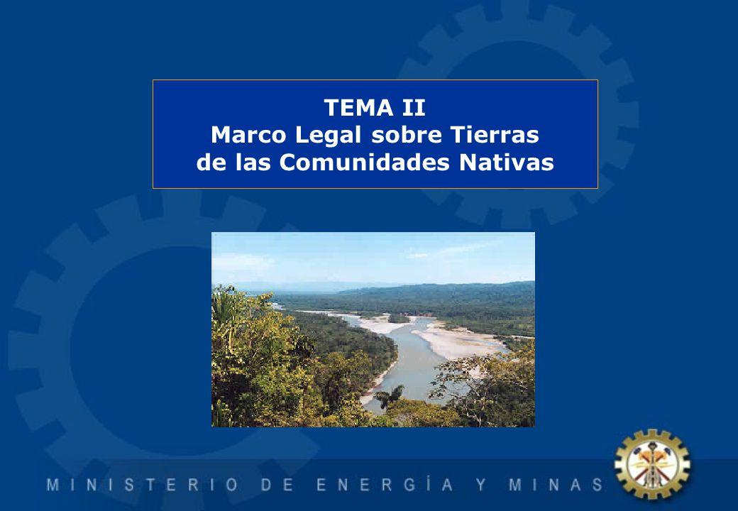 TEMA II Marco Legal sobre Tierras de las Comunidades Nativas