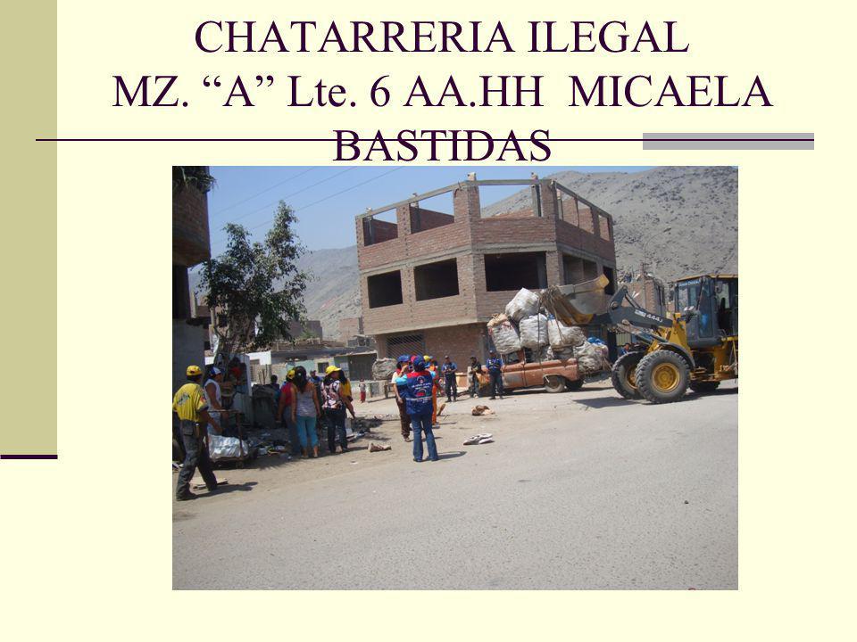 CHATARRERIA ILEGAL MZ. A Lte. 6 AA.HH MICAELA BASTIDAS