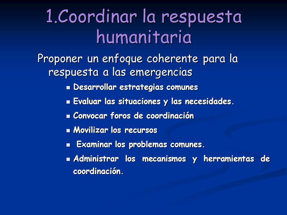 1.Coordinar la respuesta humanitaria