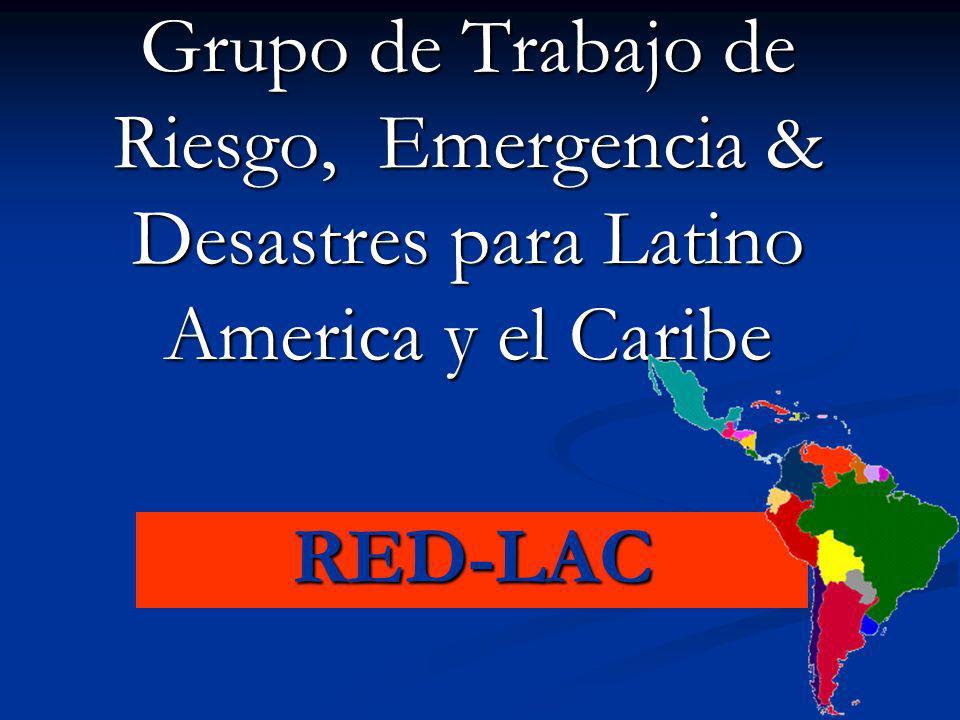 Grupo de Trabajo de Riesgo, Emergencia & Desastres para Latino America y el Caribe
