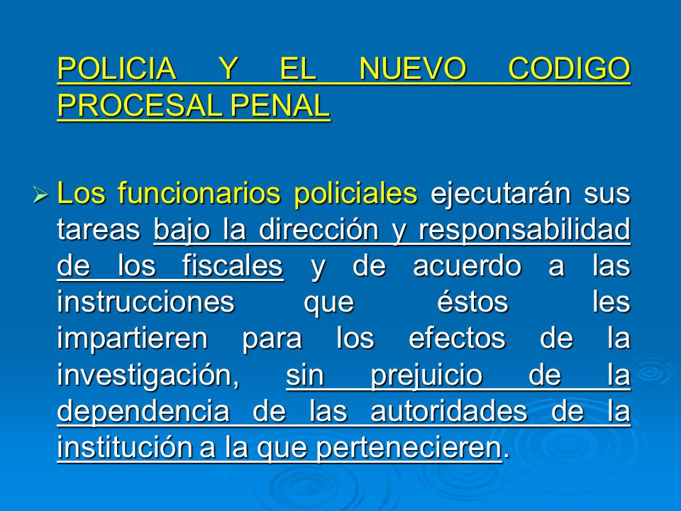 POLICIA Y EL NUEVO CODIGO PROCESAL PENAL