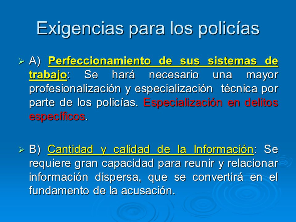 Exigencias para los policías