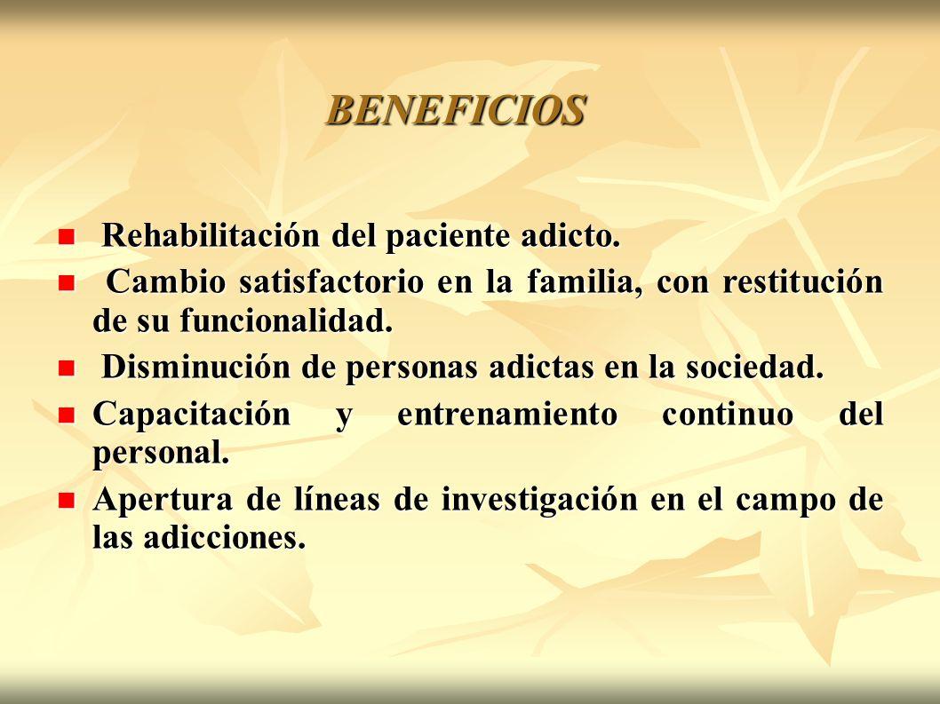 BENEFICIOS Rehabilitación del paciente adicto.