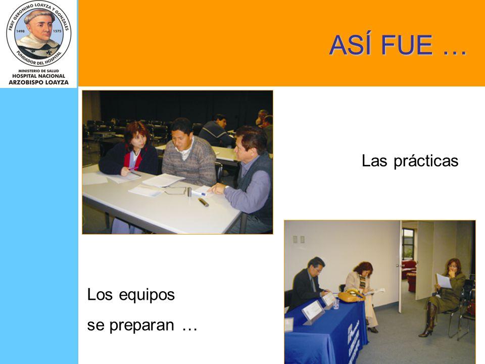 ASÍ FUE … Las prácticas Los equipos se preparan …
