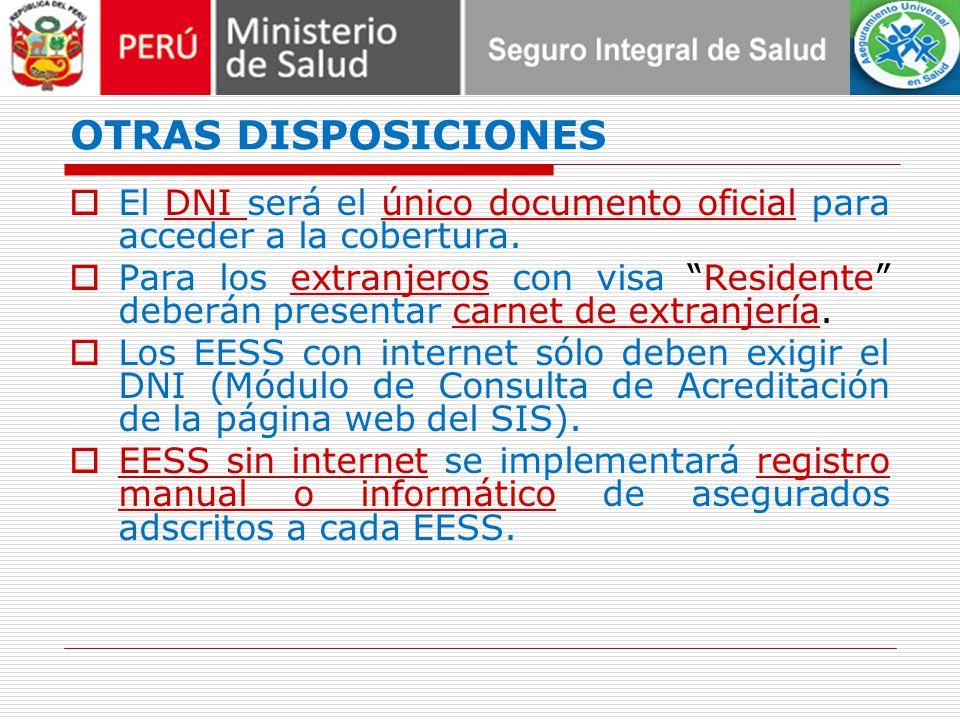 OTRAS DISPOSICIONES El DNI será el único documento oficial para acceder a la cobertura.