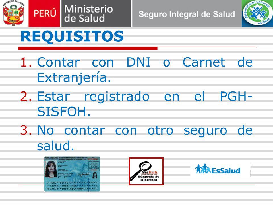REQUISITOS Contar con DNI o Carnet de Extranjería.