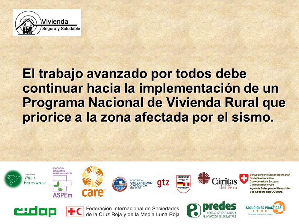 El trabajo avanzado por todos debe continuar hacia la implementación de un Programa Nacional de Vivienda Rural que priorice a la zona afectada por el sismo.