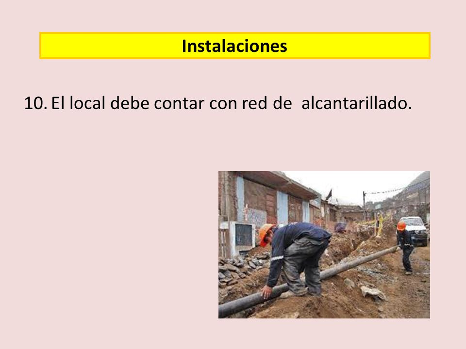 10. El local debe contar con red de alcantarillado.