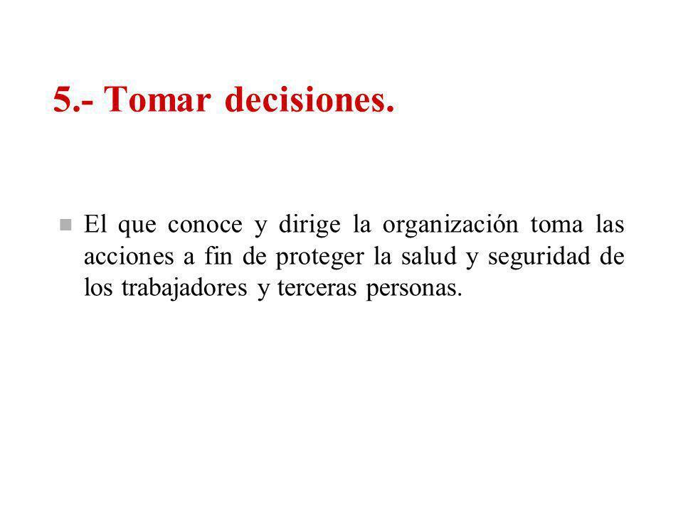 5.- Tomar decisiones.