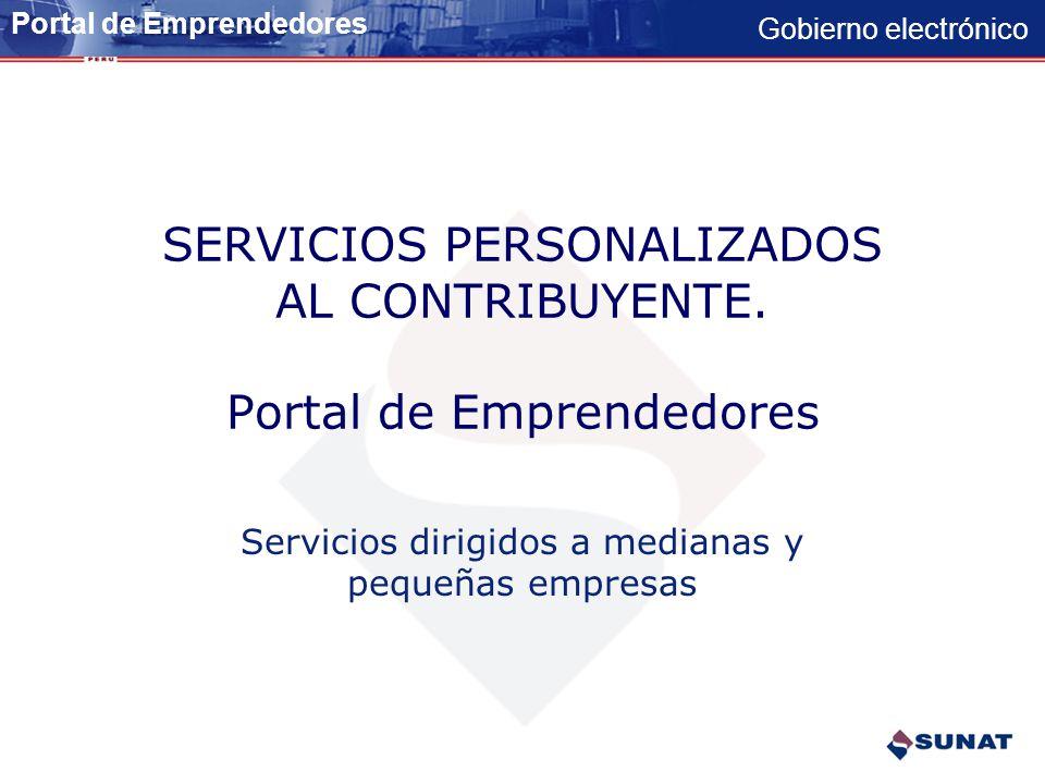 SERVICIOS PERSONALIZADOS AL CONTRIBUYENTE. Portal de Emprendedores