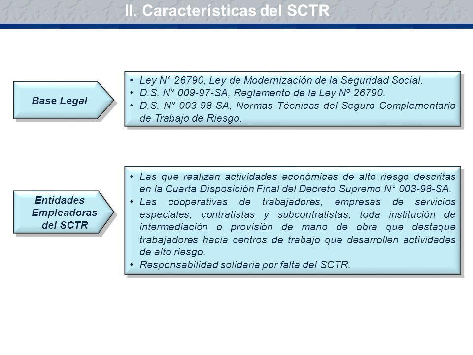 II. Características del SCTR Entidades Empleadoras del SCTR