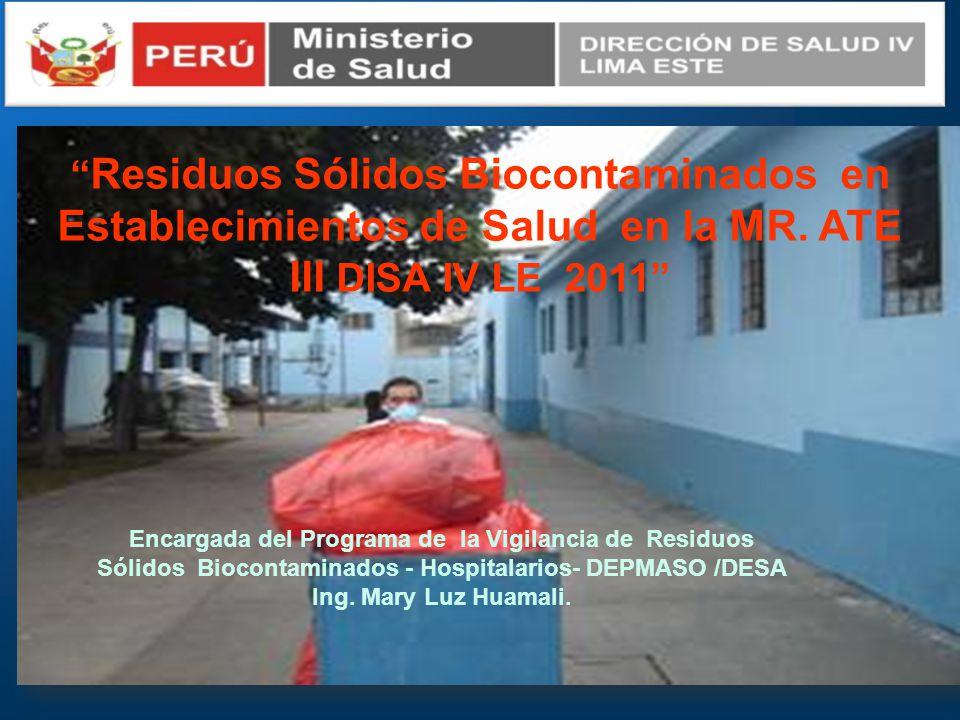 Residuos Sólidos Biocontaminados en Establecimientos de Salud en la MR. ATE III DISA IV LE 2011