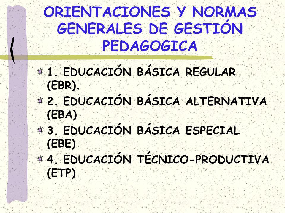 ORIENTACIONES Y NORMAS GENERALES DE GESTIÓN PEDAGOGICA