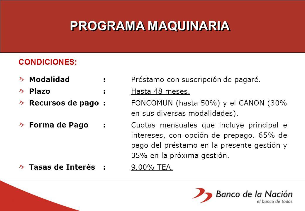 PROGRAMA MAQUINARIA CONDICIONES: