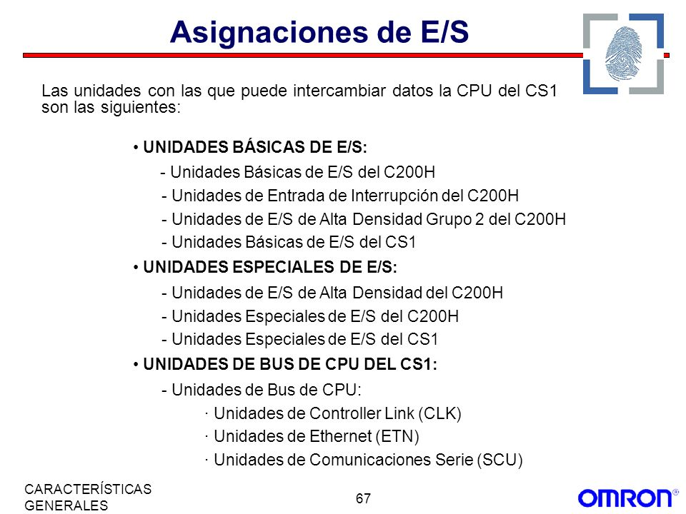 Asignaciones de E/S Las unidades con las que puede intercambiar datos la CPU del CS1 son las siguientes: