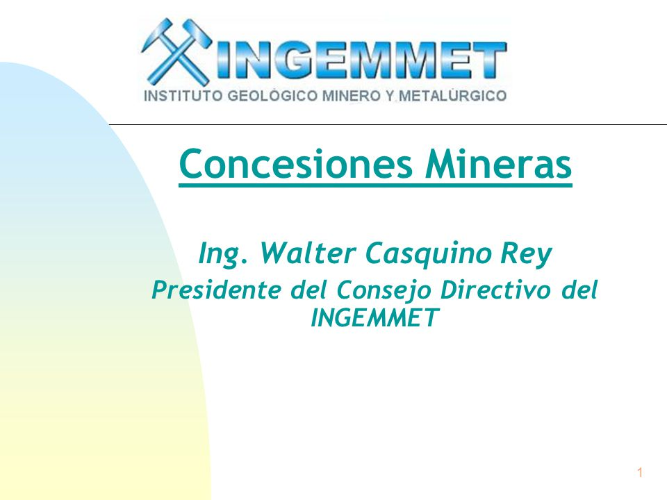 Ing. Walter Casquino Rey Presidente del Consejo Directivo del INGEMMET