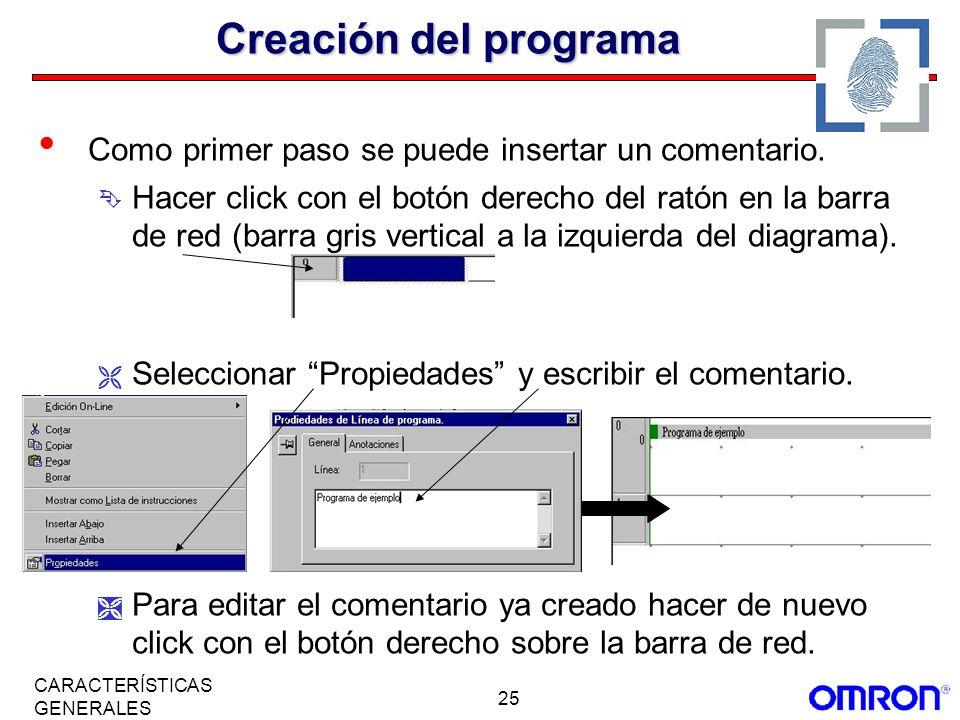 Creación del programaComo primer paso se puede insertar un comentario.