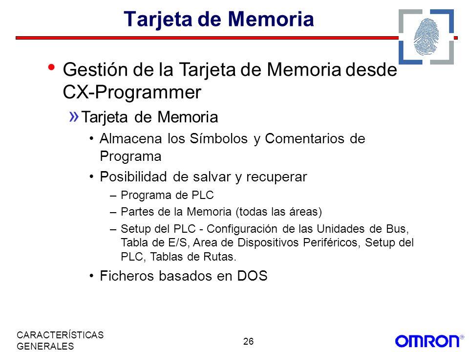 Tarjeta de Memoria Gestión de la Tarjeta de Memoria desde CX-Programmer. Tarjeta de Memoria. Almacena los Símbolos y Comentarios de Programa.