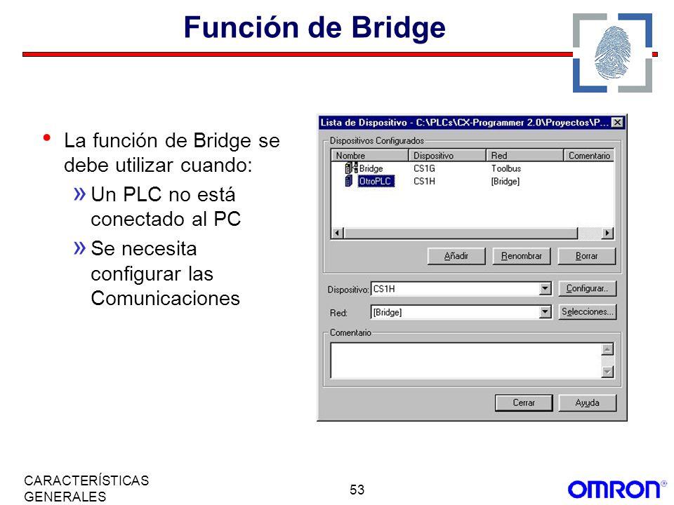 Función de Bridge La función de Bridge se debe utilizar cuando: