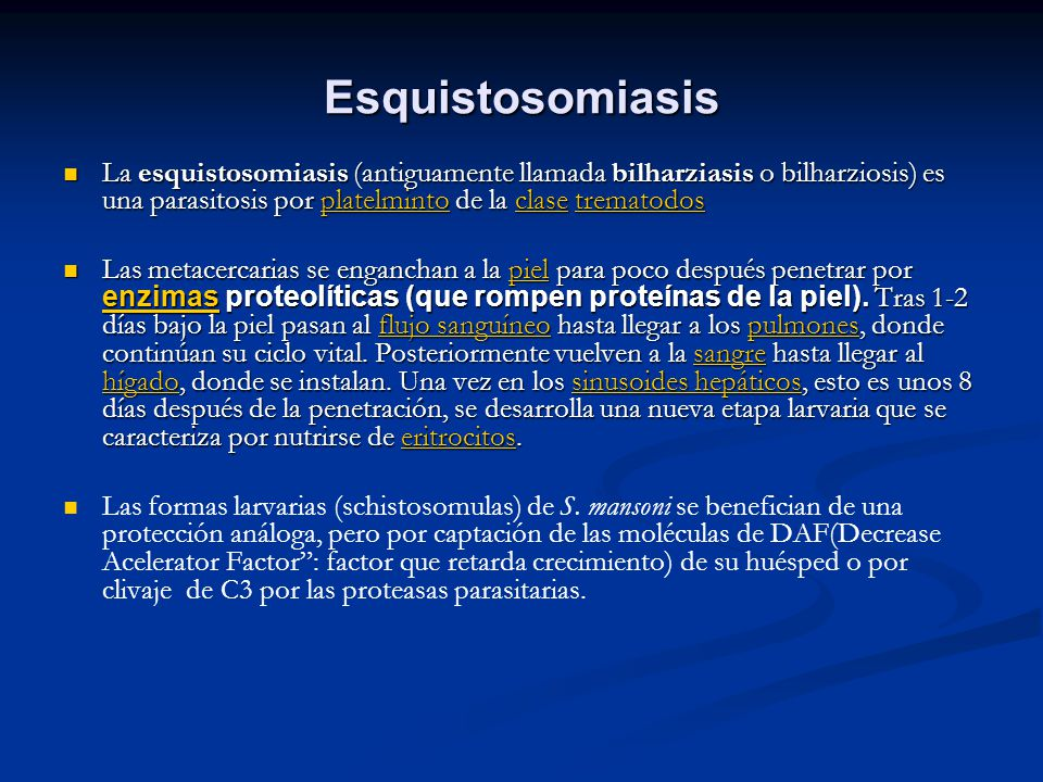 Esquistosomiasis La esquistosomiasis (antiguamente llamada bilharziasis o bilharziosis) es una parasitosis por platelminto de la clase trematodos.